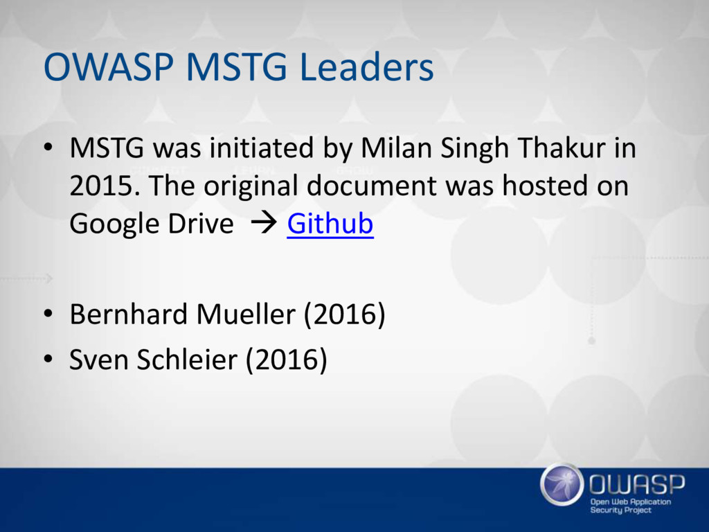 OWASP MSTG Leaders • MSTG was initiated by Mila...