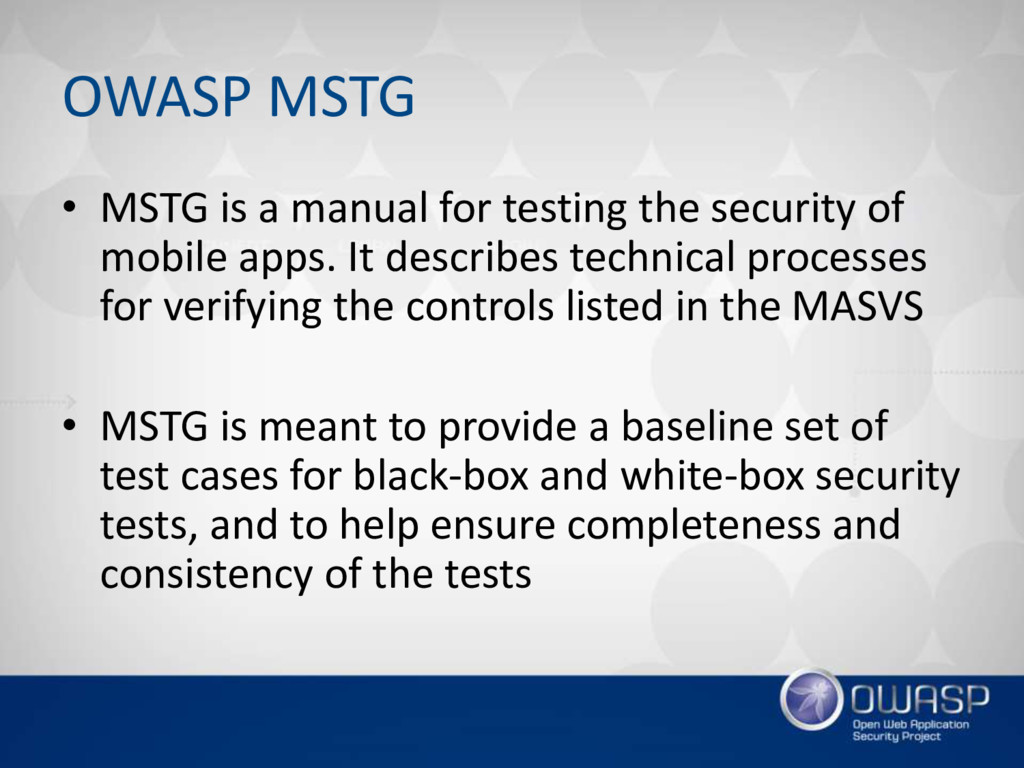 OWASP MSTG • MSTG is a manual for testing the s...