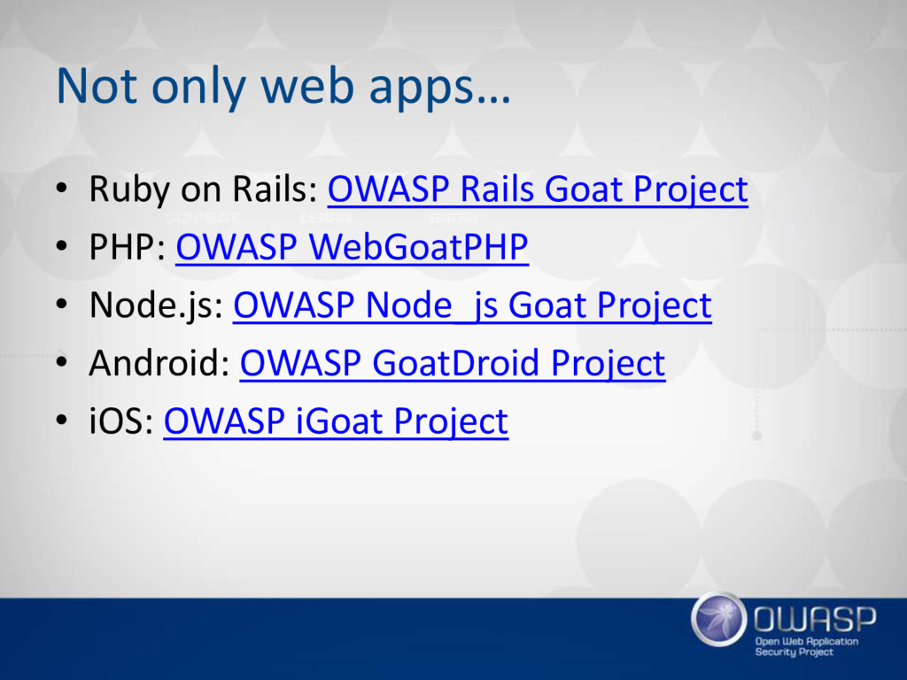 Not only web apps… • Ruby on Rails: OWASP Rails...