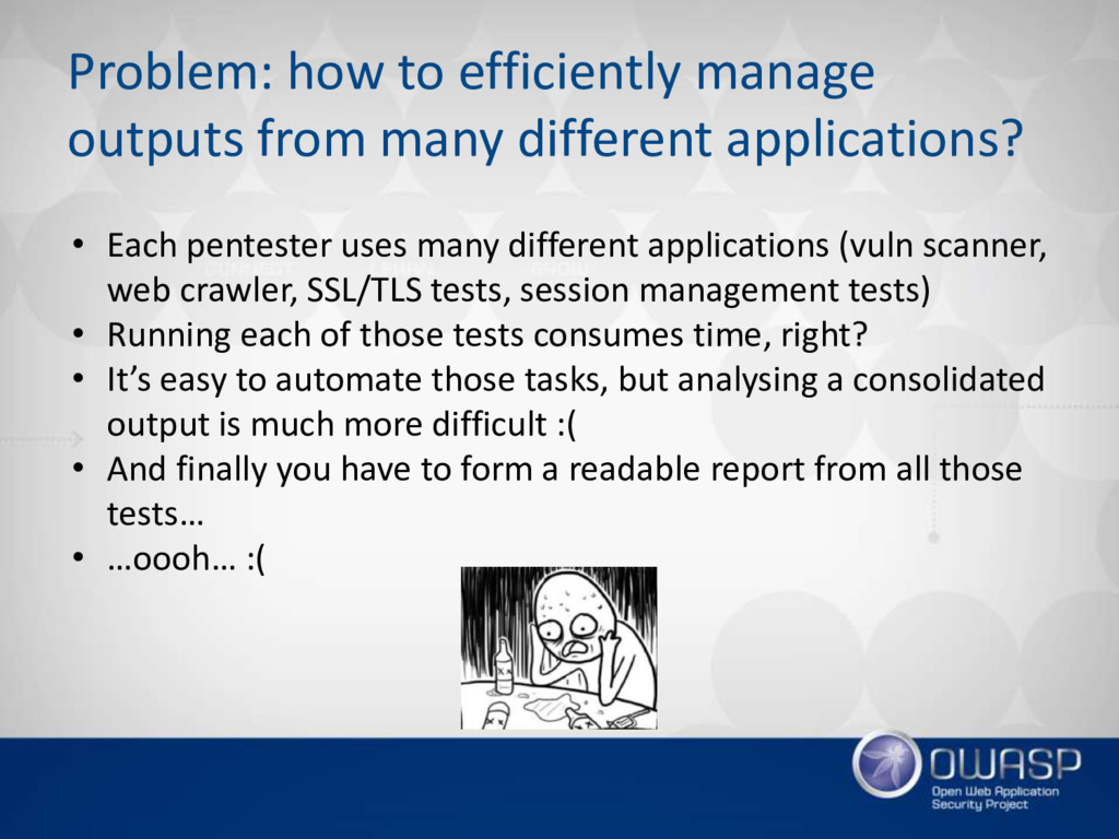 Problem: how to efficiently manage outputs from...