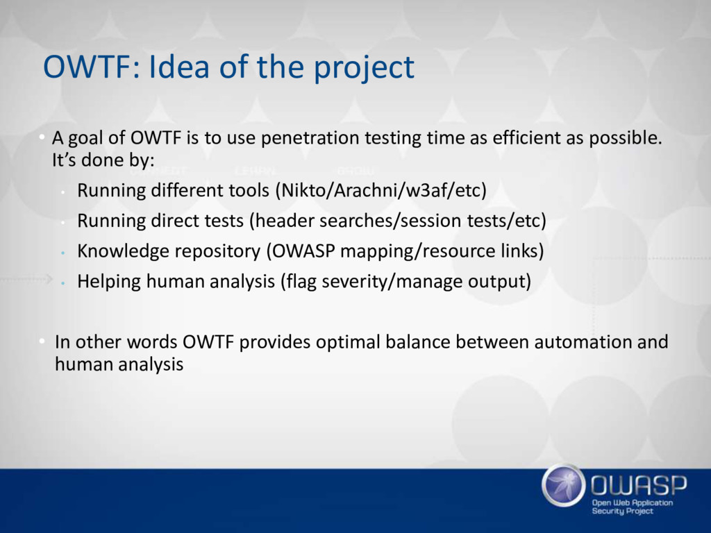 • A goal of OWTF is to use penetration testing ...