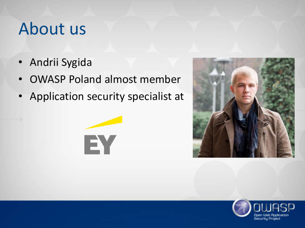 About us • Andrii Sygida • OWASP Poland almost ...