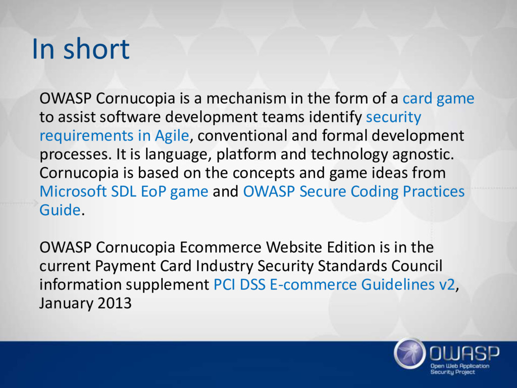 OWASP Cornucopia is a mechanism in the form of ...