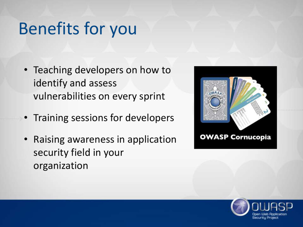 Benefits for you • Teaching developers on how t...