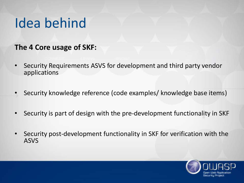 Idea behind The 4 Core usage of SKF: • Security...