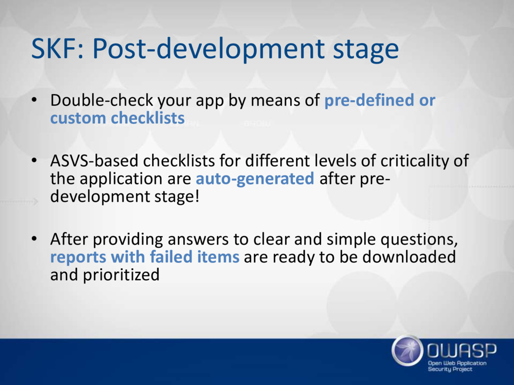 SKF: Post-development stage • Double-check your...