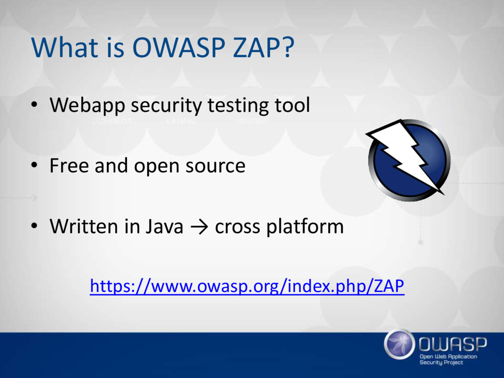 What is OWASP ZAP? • Webapp security testing to...