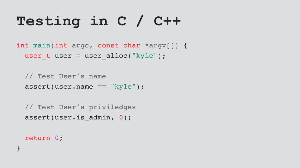 Testing in C / C++ int main(int argc, const cha...