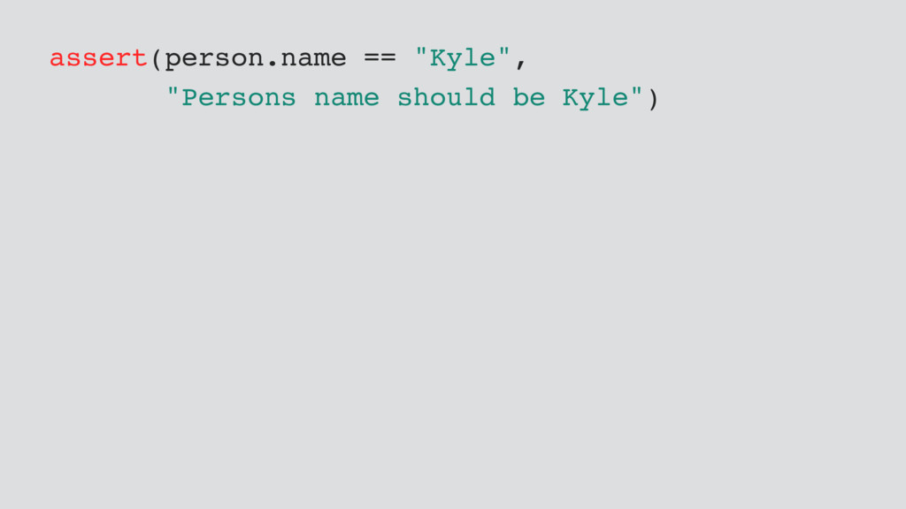 "assert(person.name == ""Kyle"", ""Persons name sho..."