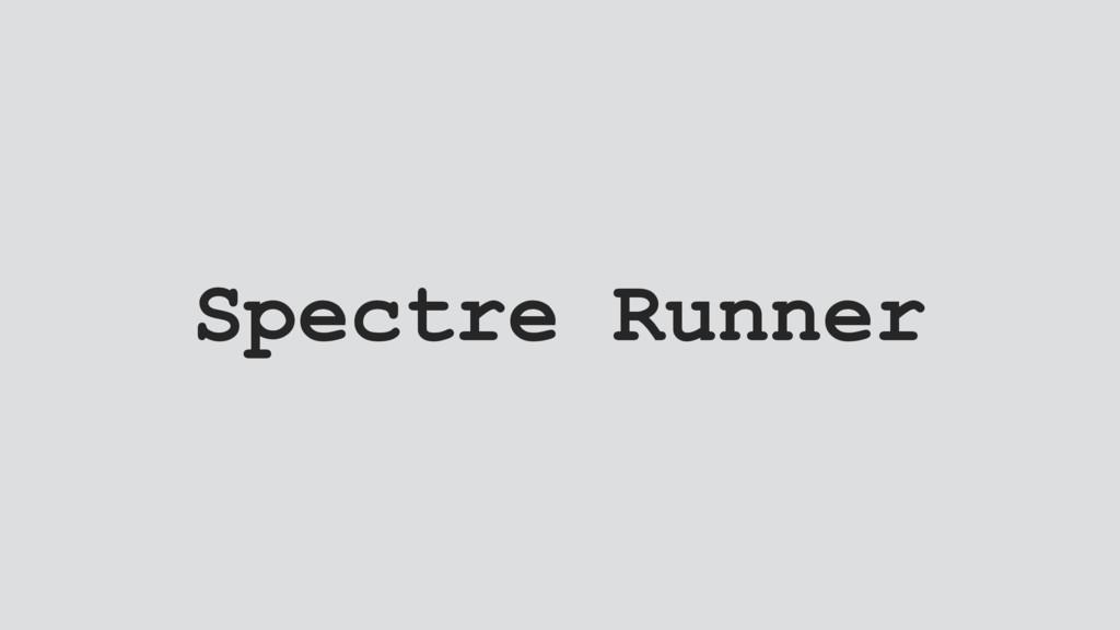 Spectre Runner