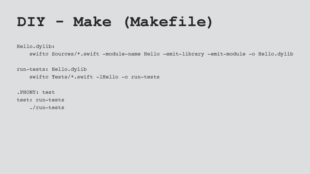 DIY - Make (Makefile) Hello.dylib: swiftc Sourc...