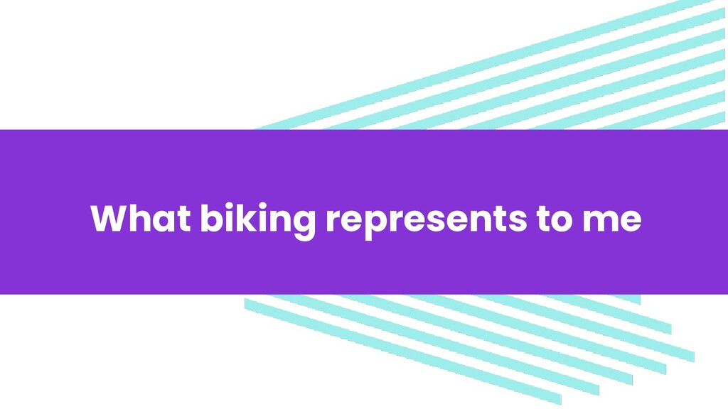 What biking represents to me