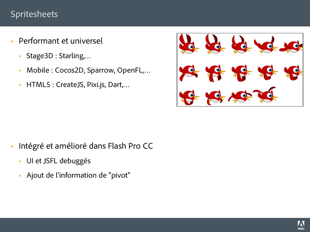 Spritesheets §  Performant et universel §  St...