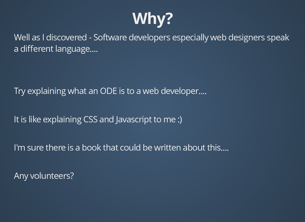 Why? Why? Well as I discovered - Software devel...