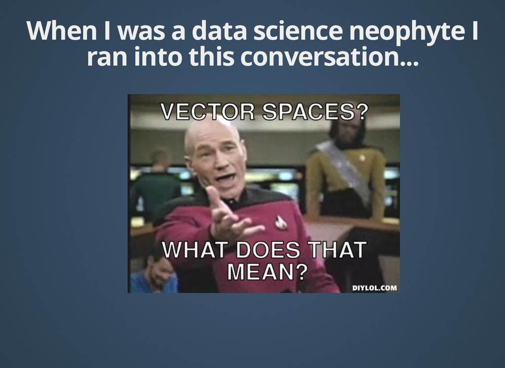 When I was a data science neophyte I When I was...