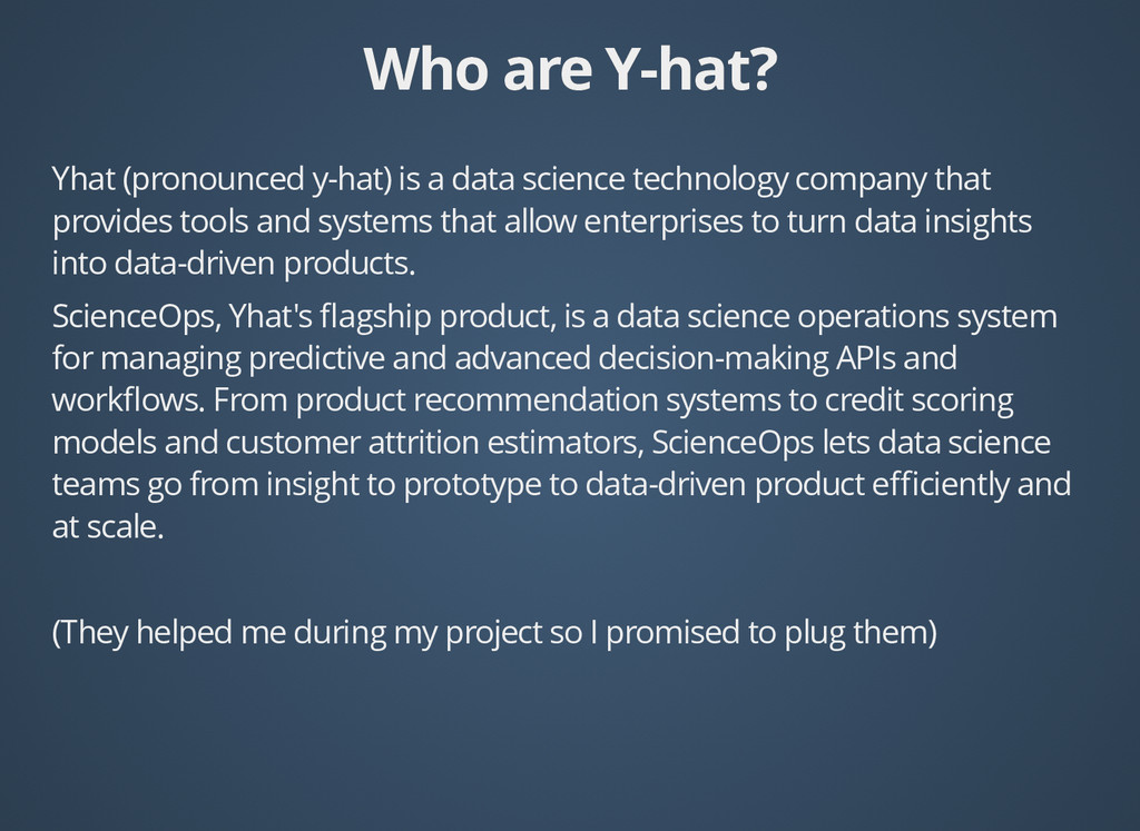 Who are Y-hat? Who are Y-hat? Yhat (pronounced ...