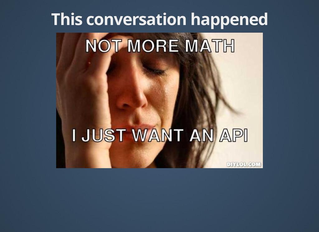 This conversation happened This conversation ha...