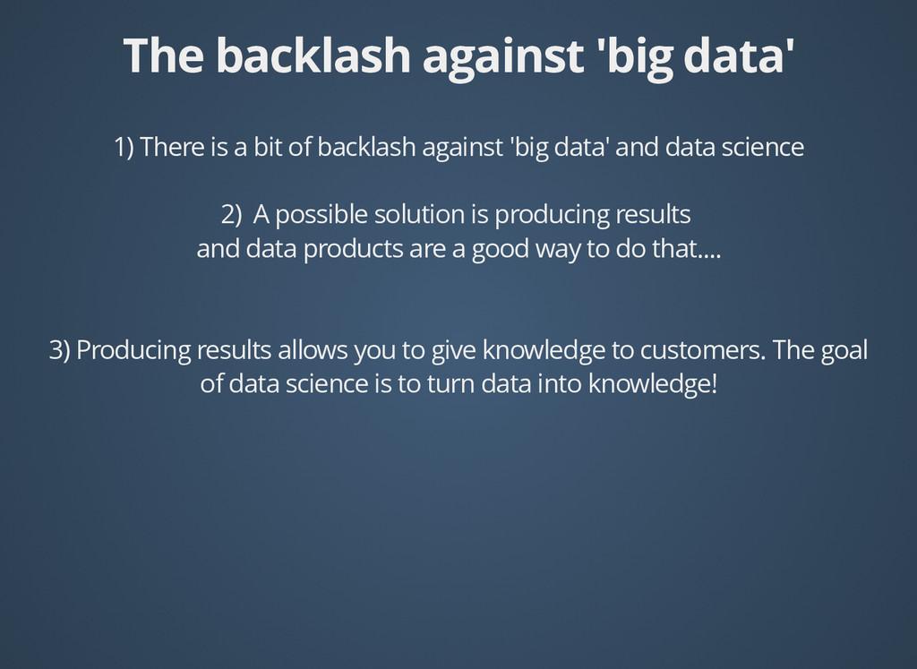 The backlash against 'big data' The backlash ag...
