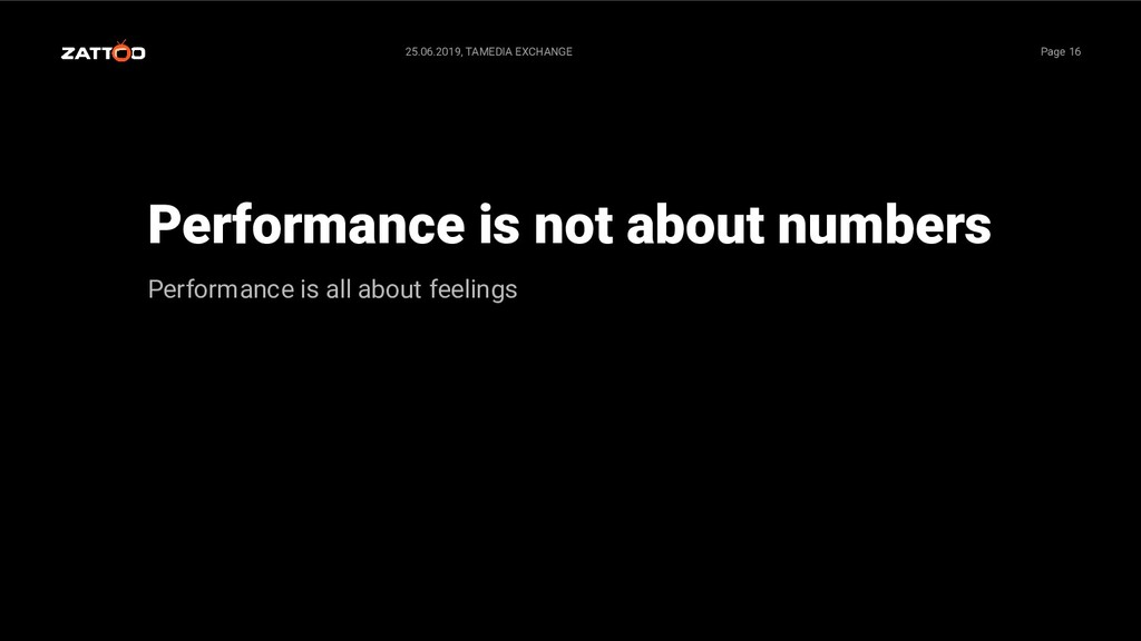 Performance is not about numbers Performance is...
