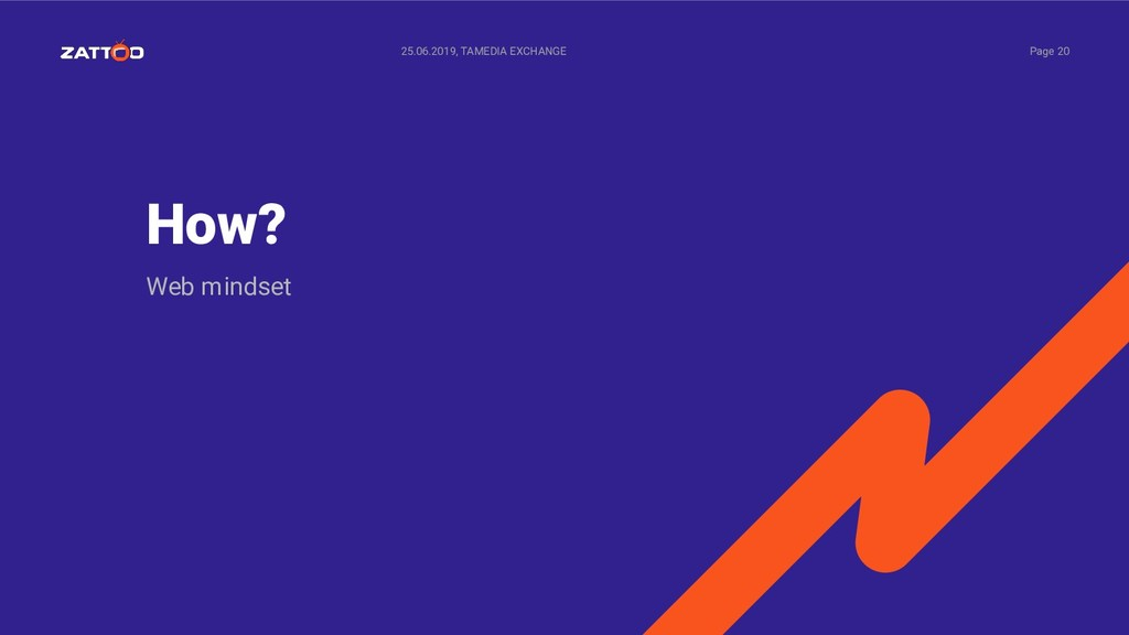 How? Web mindset 25.06.2019, TAMEDIA EXCHANGE P...