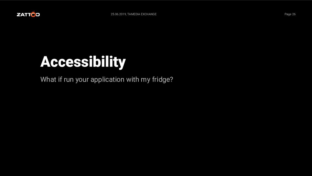 Accessibility What if run your application with...