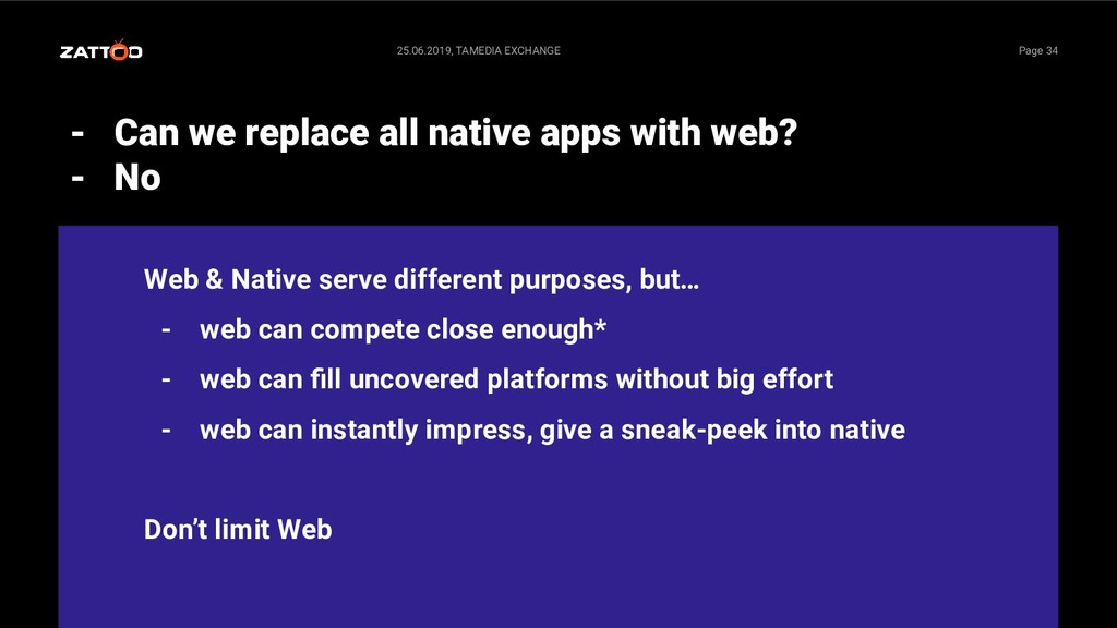 - Can we replace all native apps with web? - No...