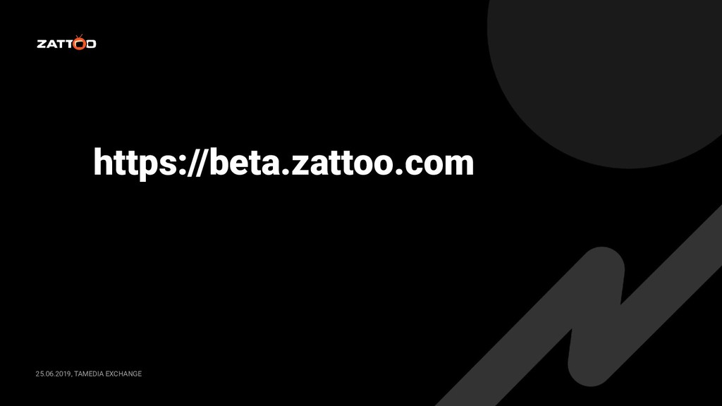 25.06.2019, TAMEDIA EXCHANGE https://beta.zatto...