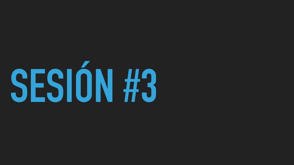 SESIÓN #3