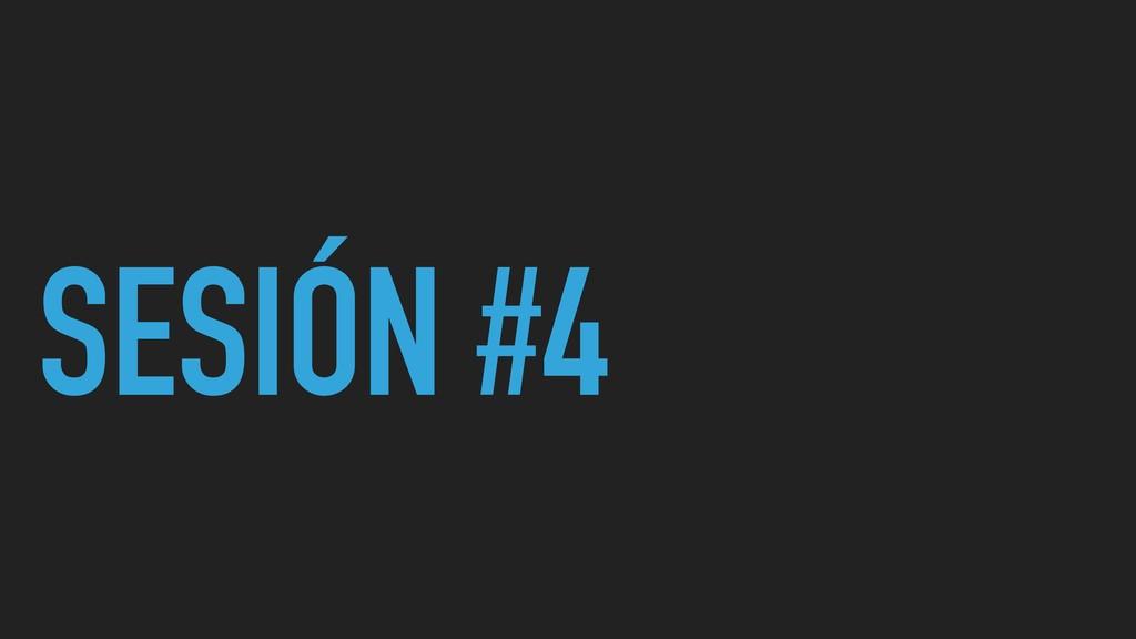 SESIÓN #4