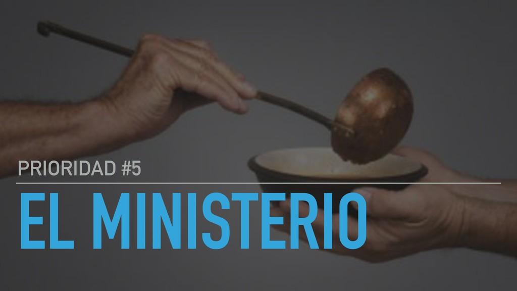 EL MINISTERIO PRIORIDAD #5