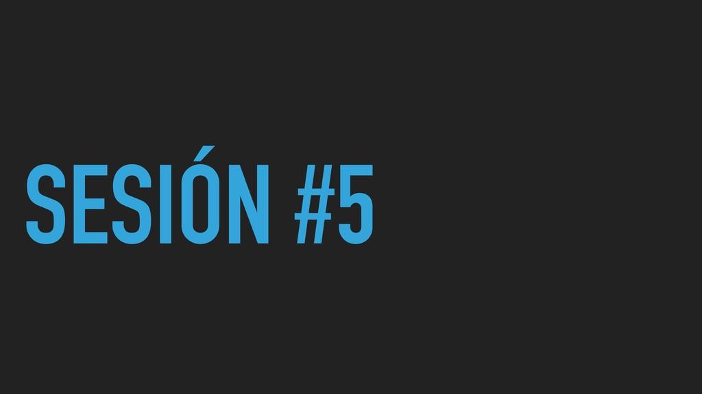 SESIÓN #5