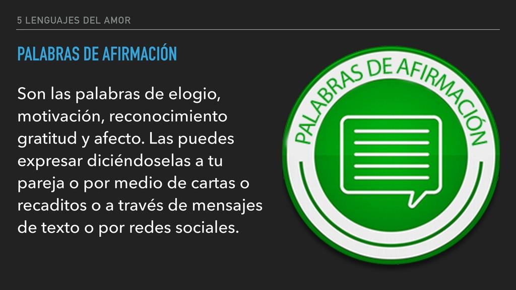 5 LENGUAJES DEL AMOR PALABRAS DE AFIRMACIÓN Son...