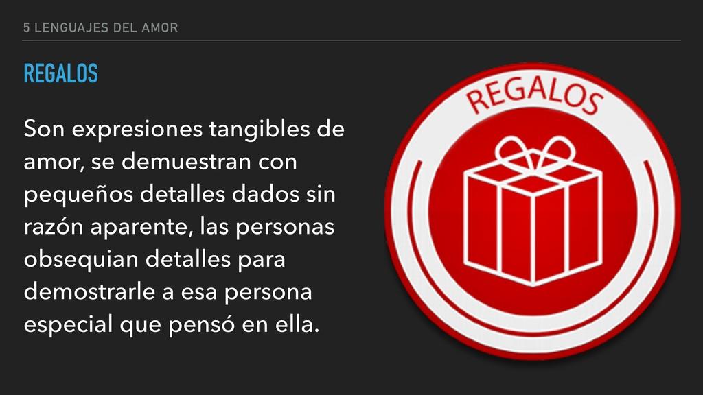 5 LENGUAJES DEL AMOR REGALOS Son expresiones ta...