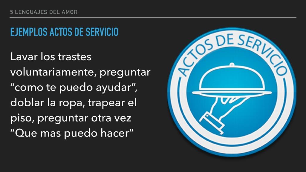 5 LENGUAJES DEL AMOR EJEMPLOS ACTOS DE SERVICIO...
