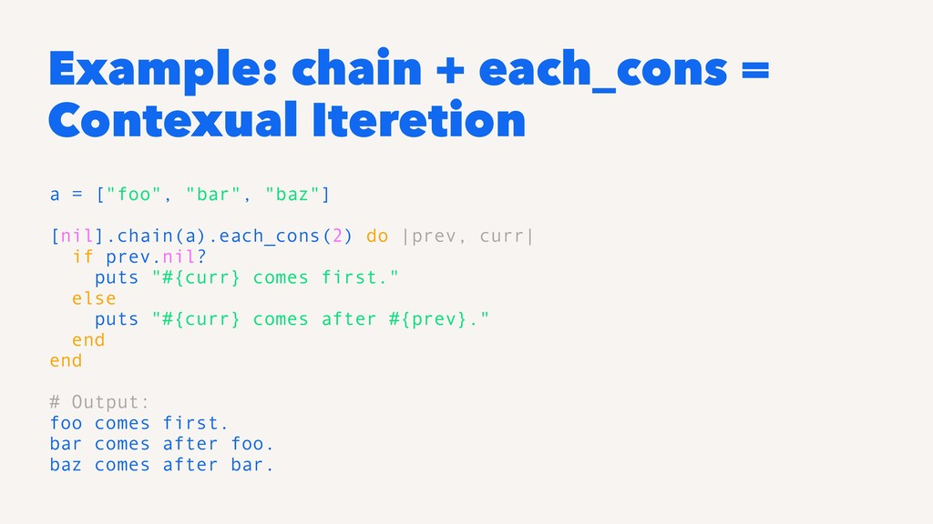 Example: chain + each_cons = Contexual Iteretio...
