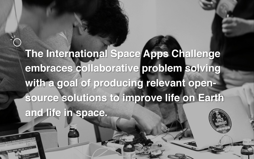The International Space Apps Challenge embraces...