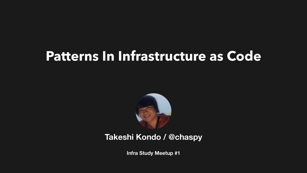 Patterns In Infrastructure as Code Takeshi Kond...