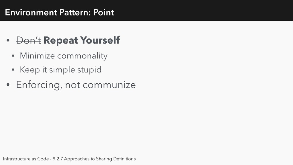 Environment Pattern: Point • Don't Repeat Yours...