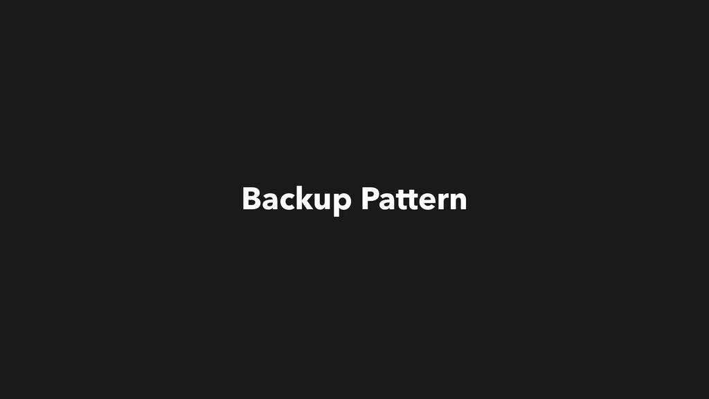 Backup Pattern