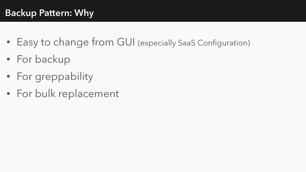 Backup Pattern: Why • Easy to change from GUI (...