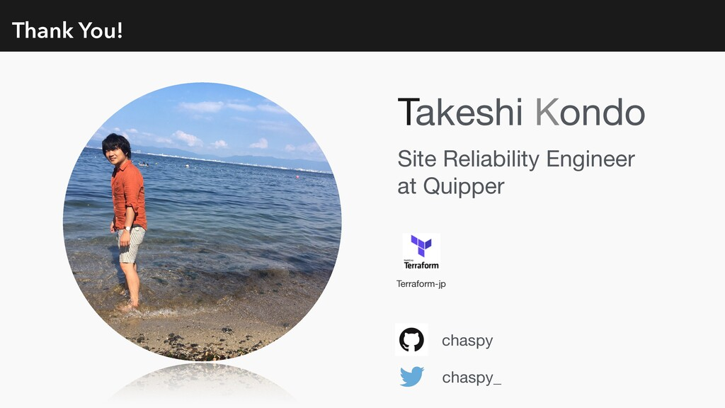 Thank You! chaspy chaspy_ Site Reliability Engi...