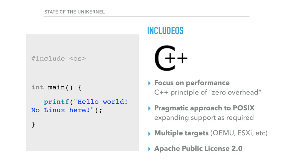 STATE OF THE UNIKERNEL INCLUDEOS ▸ Focus on per...