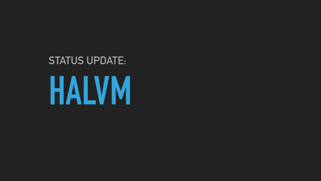 HALVM STATUS UPDATE: