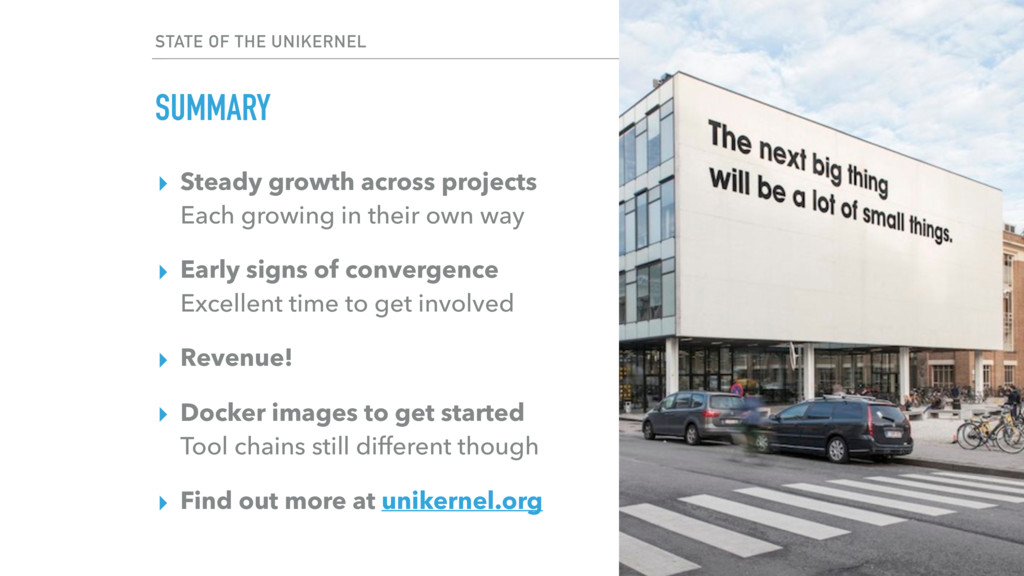 STATE OF THE UNIKERNEL SUMMARY ▸ Steady growth ...