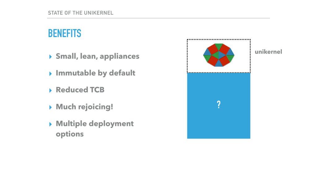 ▸ Small, lean, appliances ▸ Immutable by defaul...