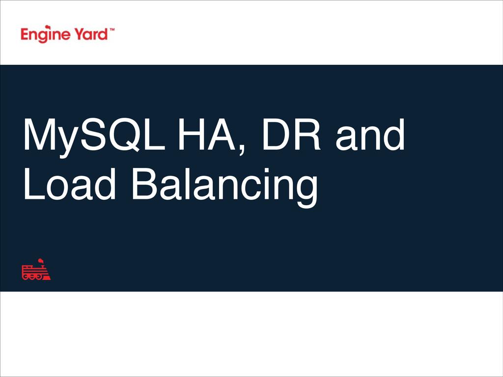 MySQL HA, DR and Load Balancing