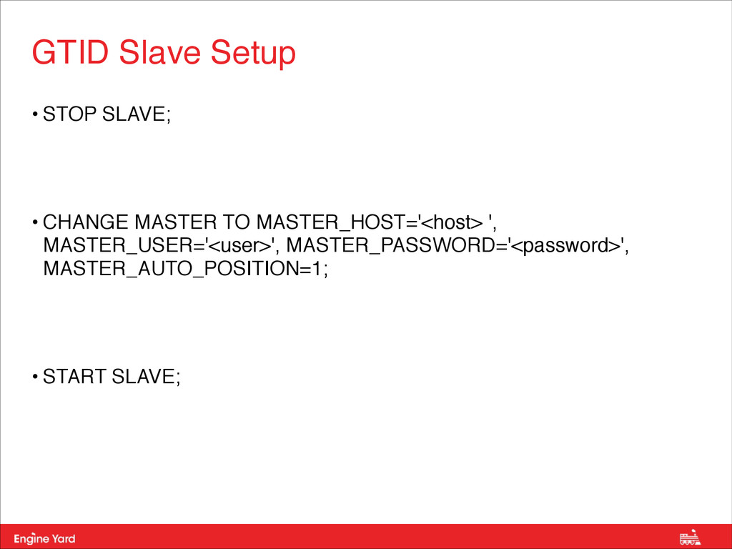 Proprietary and Confidential • STOP SLAVE; ! • ...
