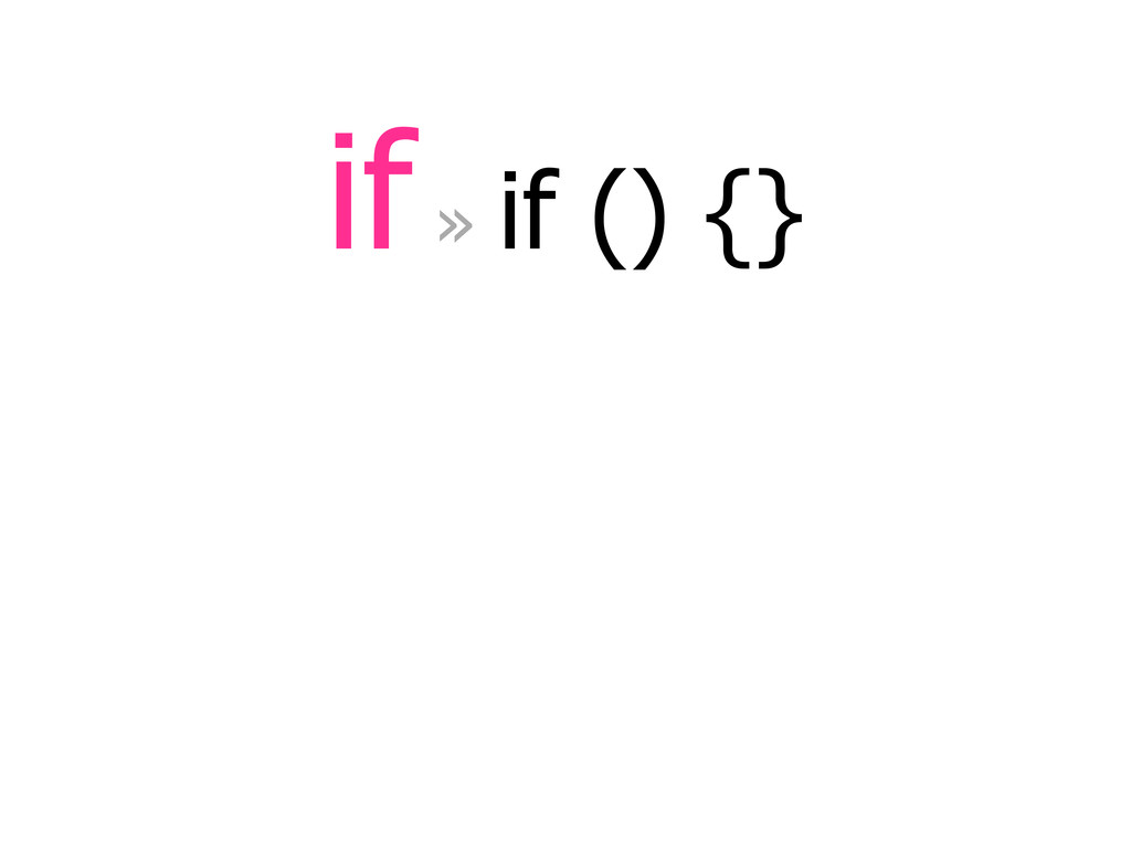 if » if () {}