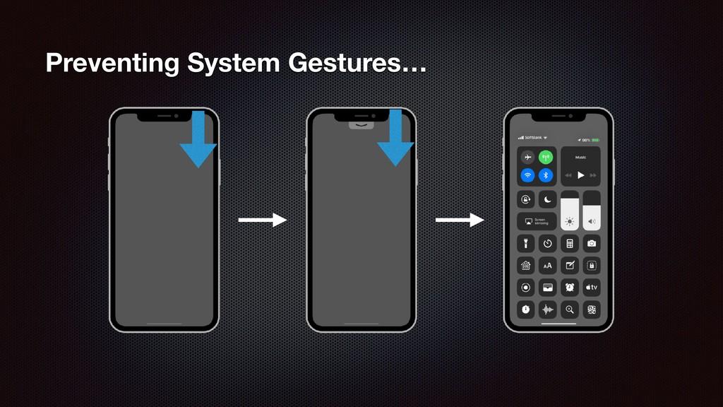 Preventing System Gestures…