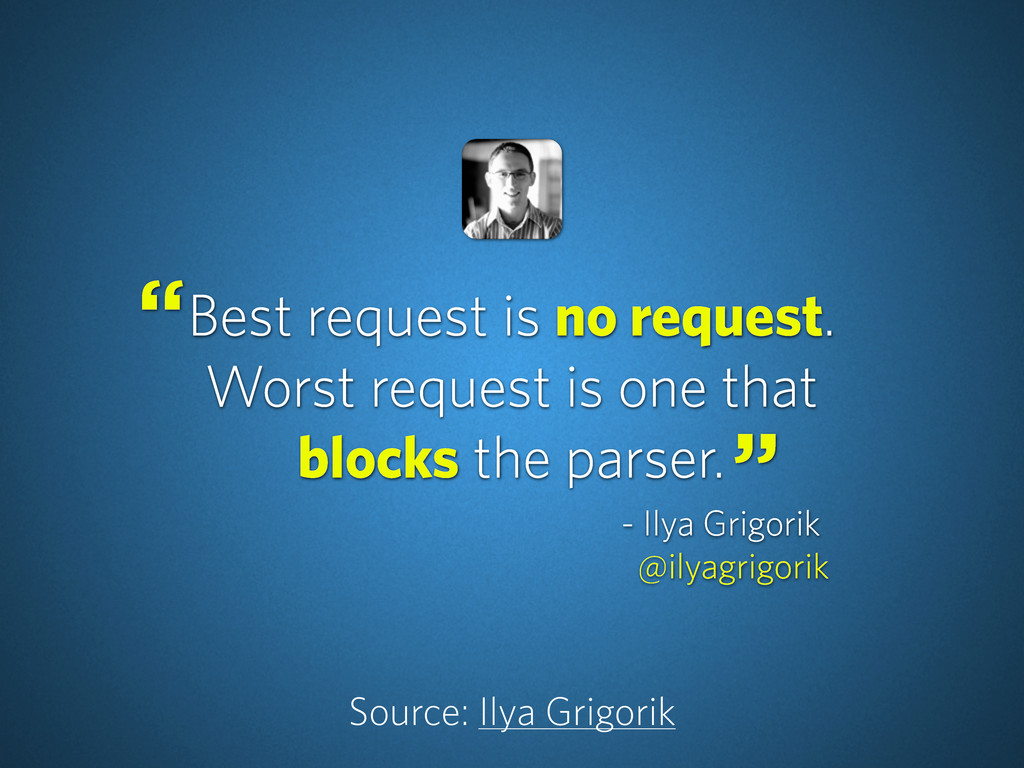 Best request is no request. Worst request is on...